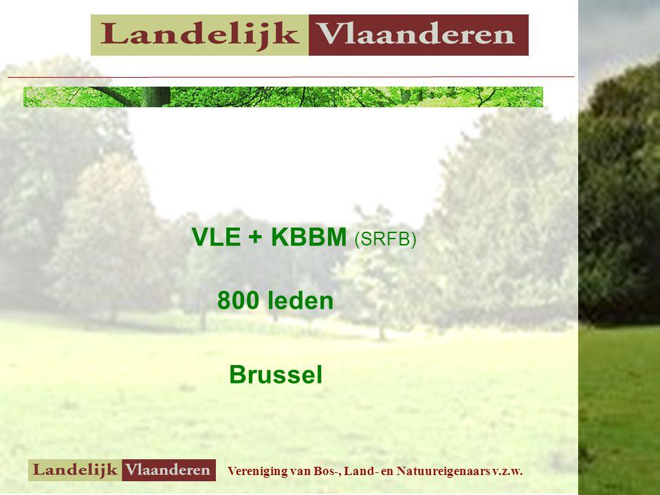Vereniging van Bos-, Land- en Natuureigenaars v.z.w. VLE + KBBM (SRFB) 800 leden Brussel