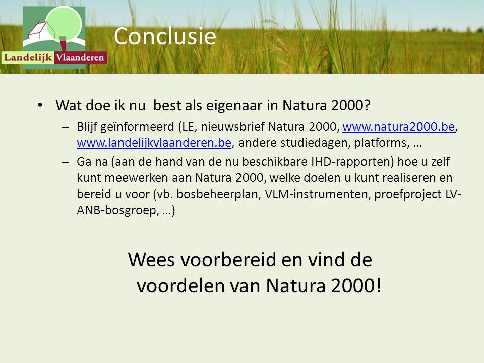 Conclusie Wat doe ik nu best als eigenaar in Natura 2000? – Blijf geïnformeerd (LE, nieuwsbrief Natura 2000, www.natura2000.be, www.landelijkvlaandere