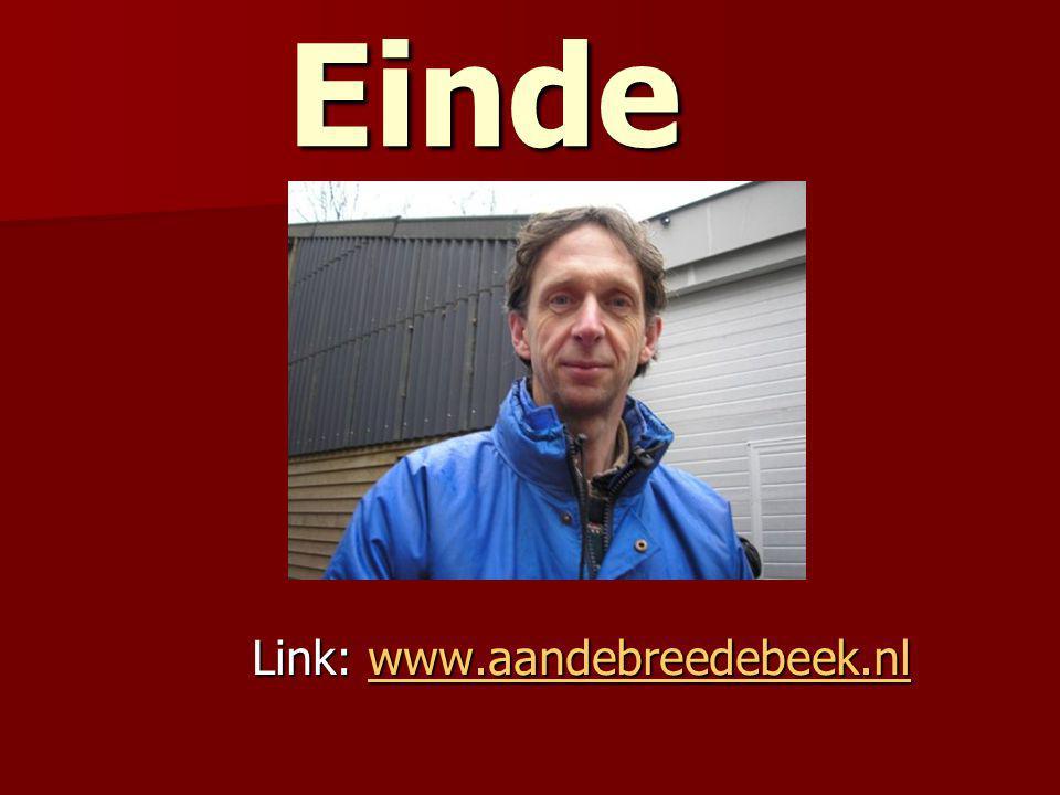 Einde Link: www.aandebreedebeek.nl www.aandebreedebeek.nl