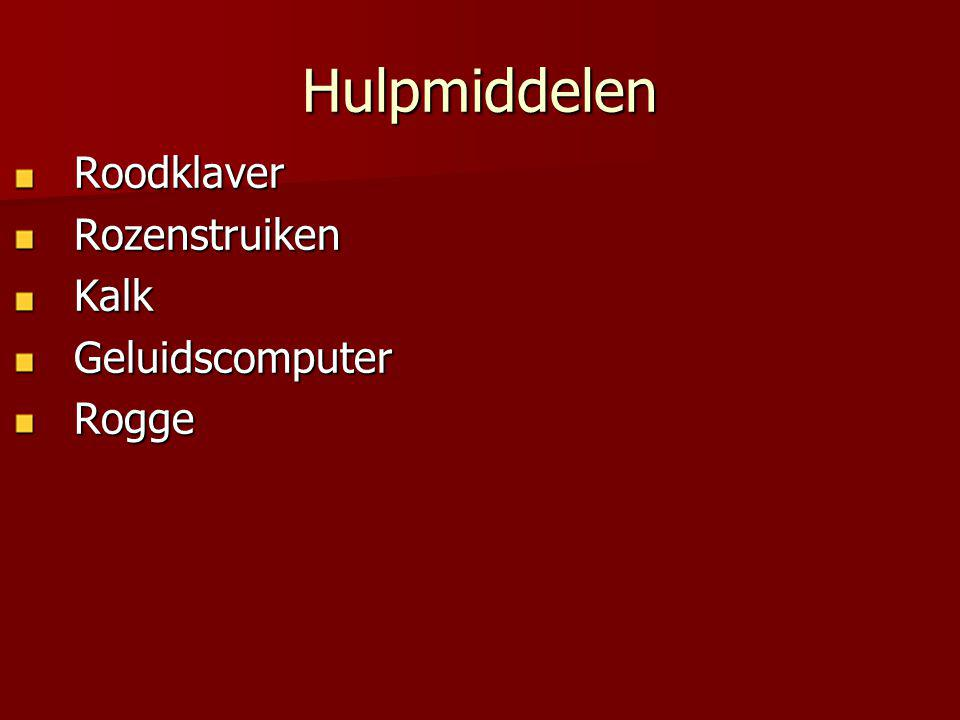 Hulpmiddelen RoodklaverRozenstruikenKalkGeluidscomputerRogge
