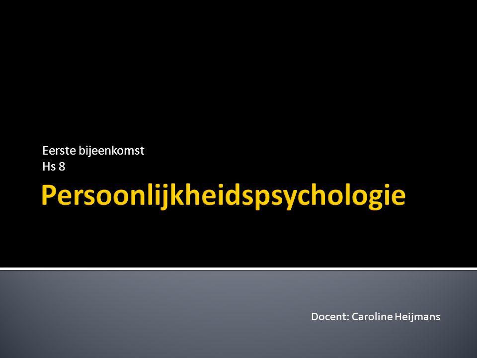Eerste bijeenkomst Hs 8 Docent: Caroline Heijmans