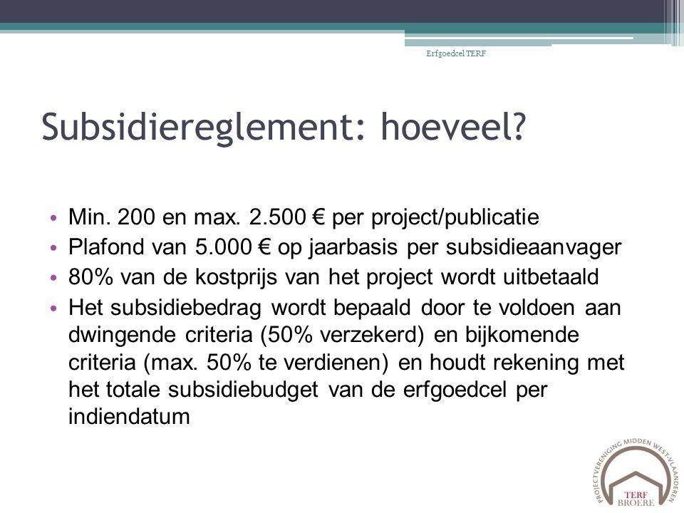 Subsidiereglement: hoeveel. Min. 200 en max.