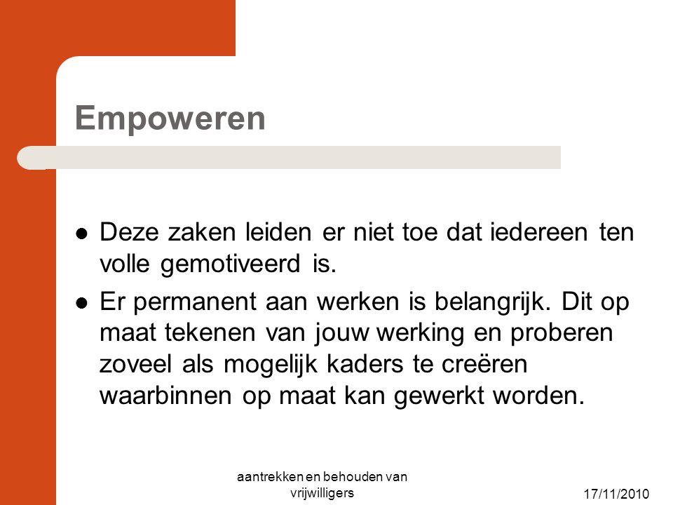 Empoweren Deze zaken leiden er niet toe dat iedereen ten volle gemotiveerd is. Er permanent aan werken is belangrijk. Dit op maat tekenen van jouw wer