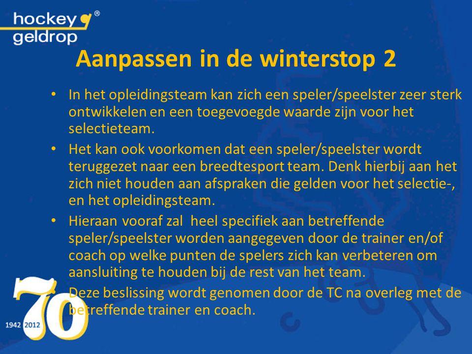 Aanpassen in de winterstop 2 In het opleidingsteam kan zich een speler/speelster zeer sterk ontwikkelen en een toegevoegde waarde zijn voor het select