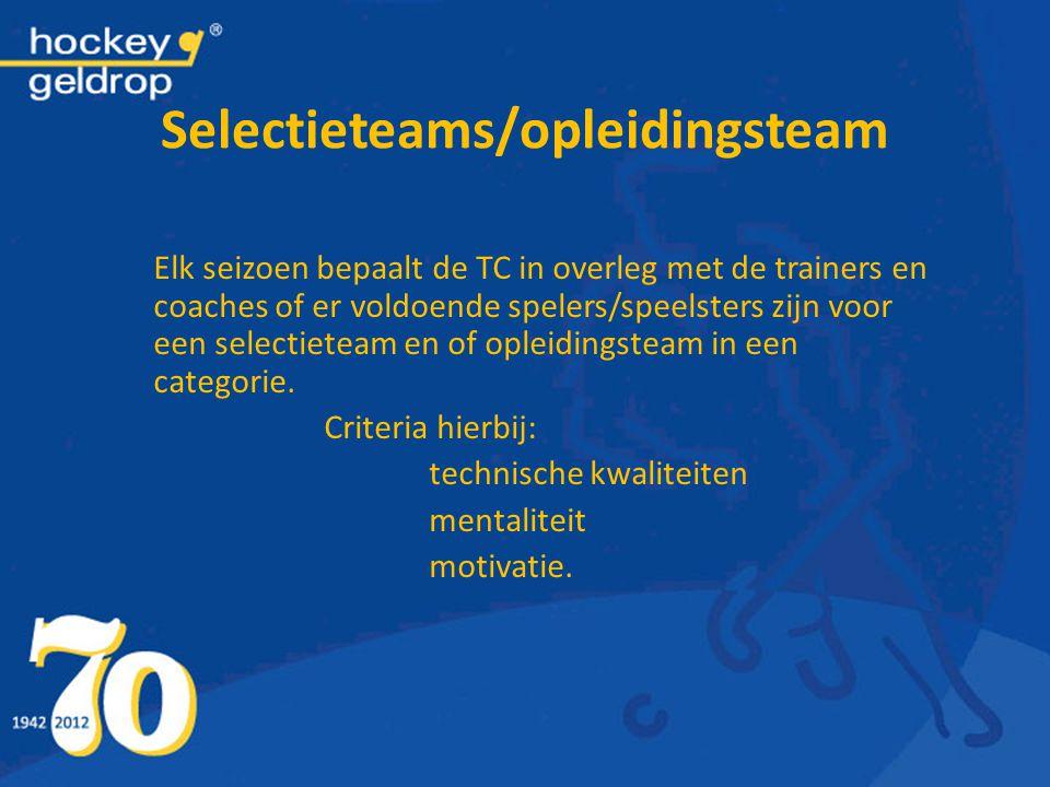 Selectieteams/opleidingsteam Elk seizoen bepaalt de TC in overleg met de trainers en coaches of er voldoende spelers/speelsters zijn voor een selectie