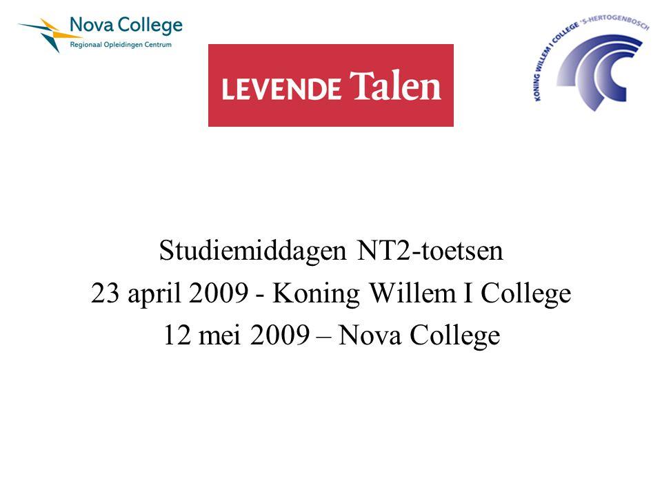 Studiemiddagen NT2-toetsen 23 april 2009 - Koning Willem I College 12 mei 2009 – Nova College
