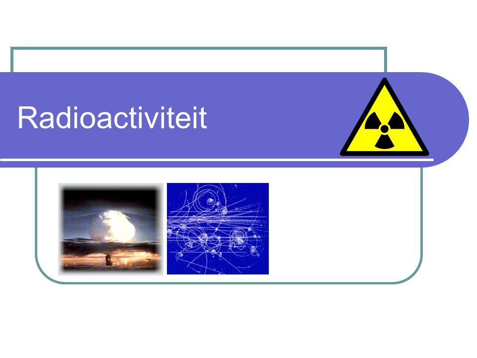 Activiteit In een radioactieve stof vervallen er per seconde zeer veel atomen.
