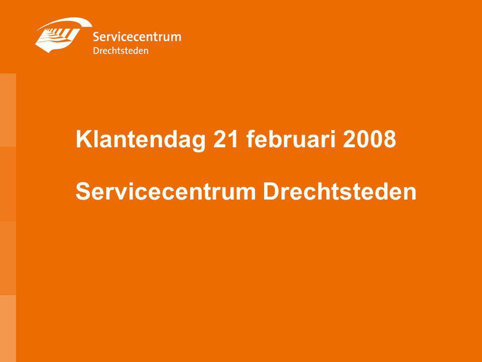 Klantendag 21 februari 2008 Servicecentrum Drechtsteden