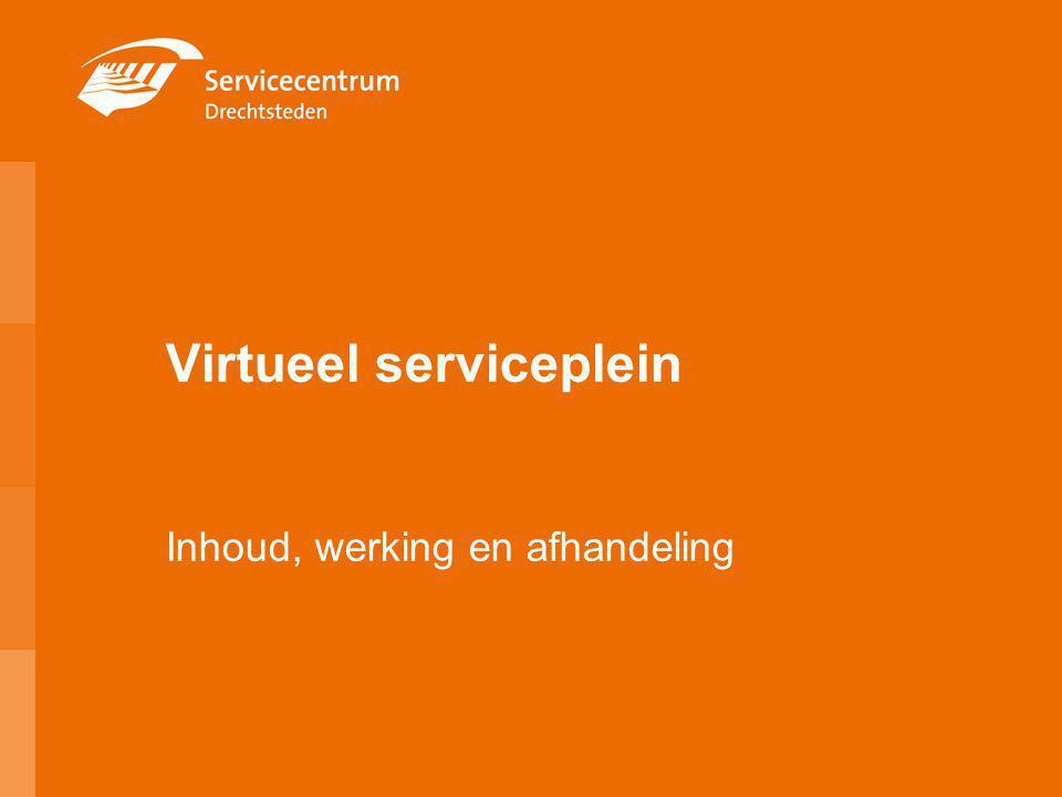 Virtueel serviceplein Inhoud, werking en afhandeling