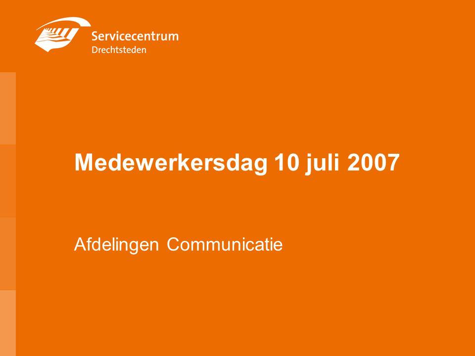 Medewerkersdag 10 juli 2007 Afdelingen Communicatie