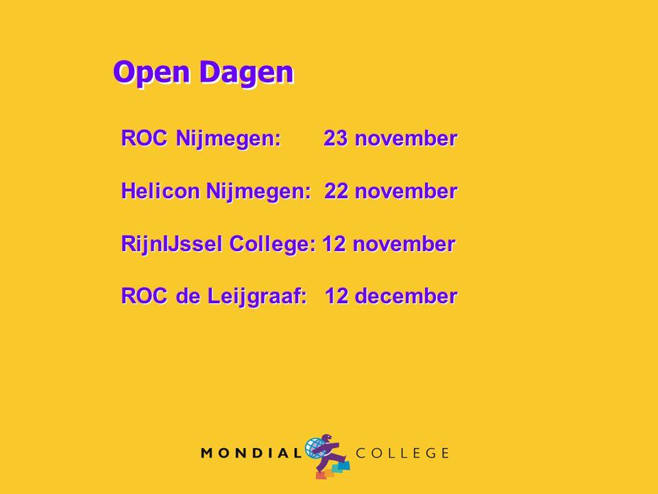 ROC Nijmegen: 23 november Helicon Nijmegen: 22 november RijnIJssel College: 12 november ROC de Leijgraaf: 12 december ROC Nijmegen: 23 november Helico