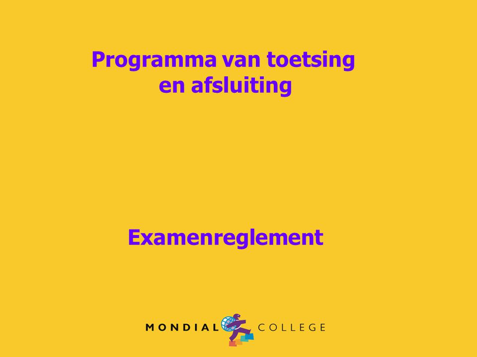 Programma van toetsing en afsluiting Examenreglement