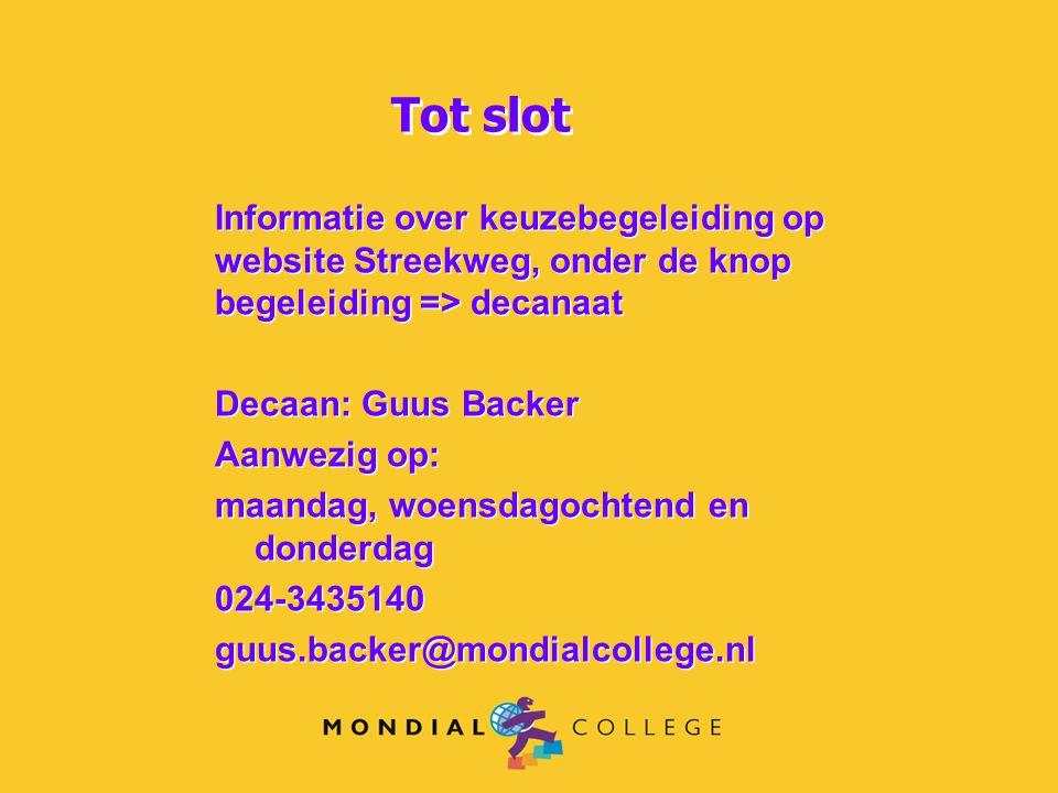 Informatie over keuzebegeleiding op website Streekweg, onder de knop begeleiding => decanaat Decaan: Guus Backer Aanwezig op: maandag, woensdagochtend