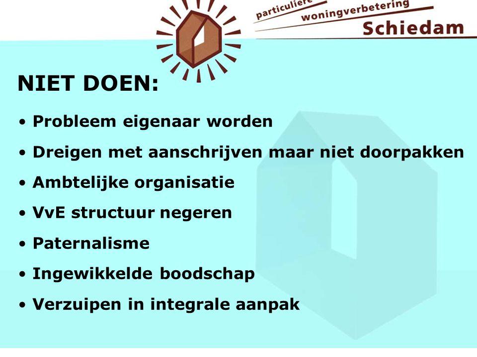 Probleem eigenaar worden Dreigen met aanschrijven maar niet doorpakken Ambtelijke organisatie VvE structuur negeren Paternalisme Ingewikkelde boodscha