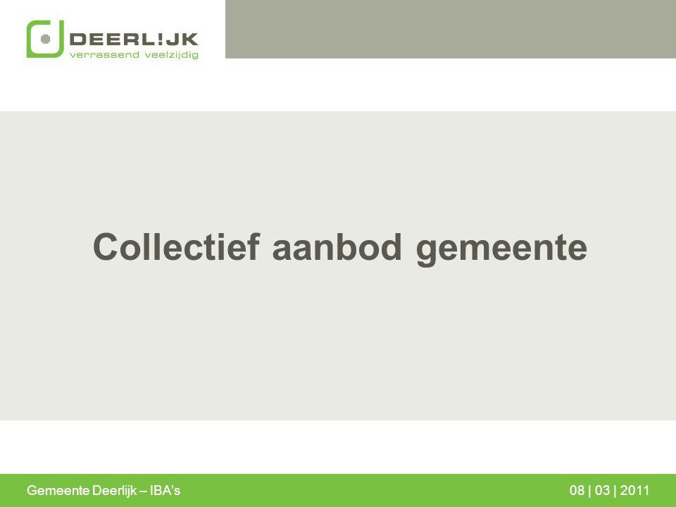 Collectief aanbod gemeente Gemeente Deerlijk – IBA's08 | 03 | 2011