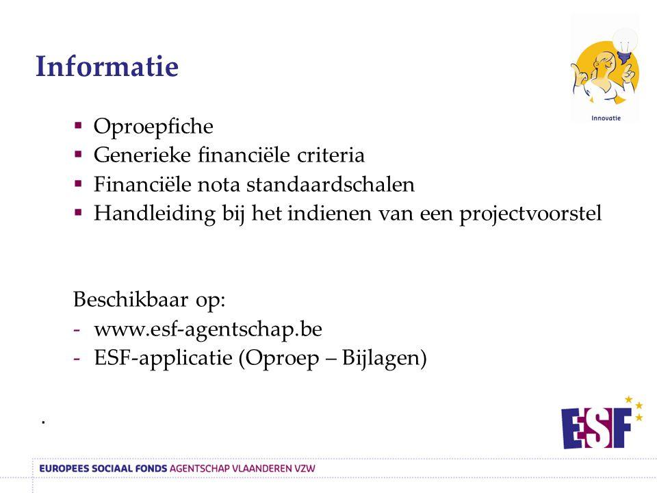  Oproepfiche  Generieke financiële criteria  Financiële nota standaardschalen  Handleiding bij het indienen van een projectvoorstel Beschikbaar op