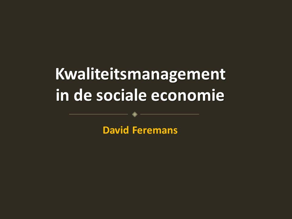 Kwaliteitsmanagement in de sociale economie David Feremans