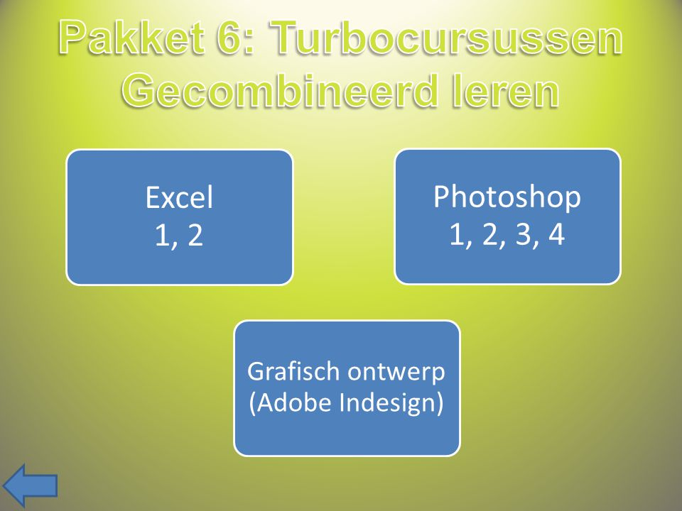 Excel 1, 2 Photoshop 1, 2, 3, 4 Grafisch ontwerp (Adobe Indesign)