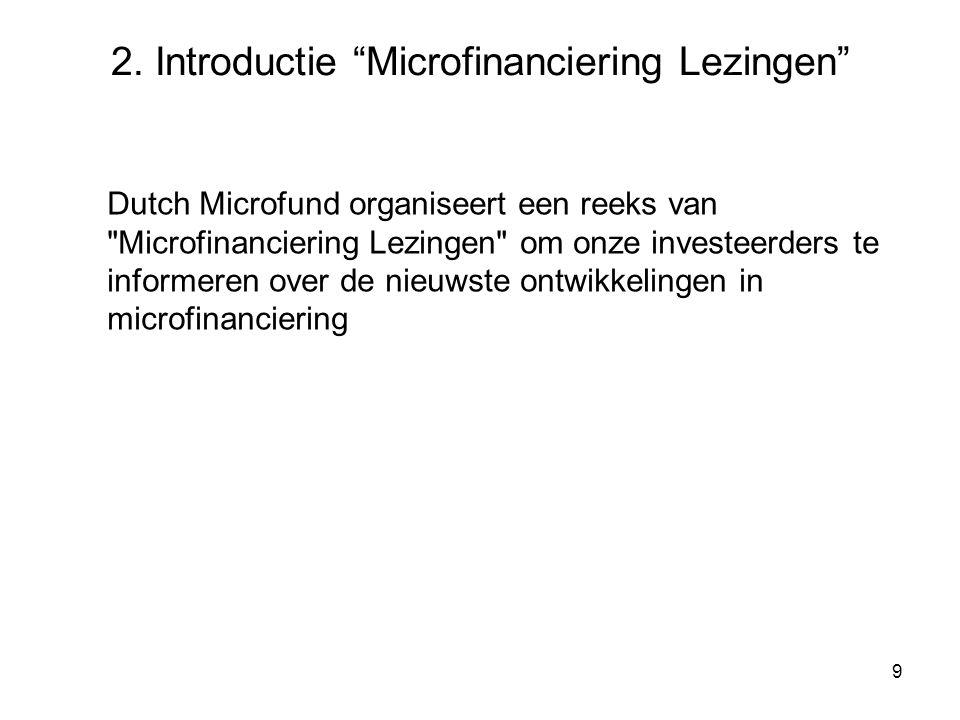 9 Dutch Microfund organiseert een reeks van Microfinanciering Lezingen om onze investeerders te informeren over de nieuwste ontwikkelingen in microfinanciering