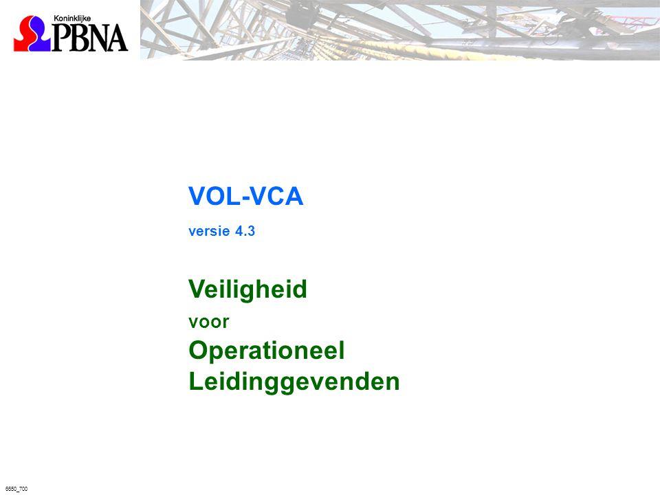 6650_700 VOL-VCA versie 4.3 Veiligheid voor Operationeel Leidinggevenden