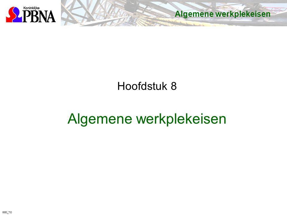 6650_700 Algemene werkplekeisen Hoofdstuk 8 Algemene werkplekeisen
