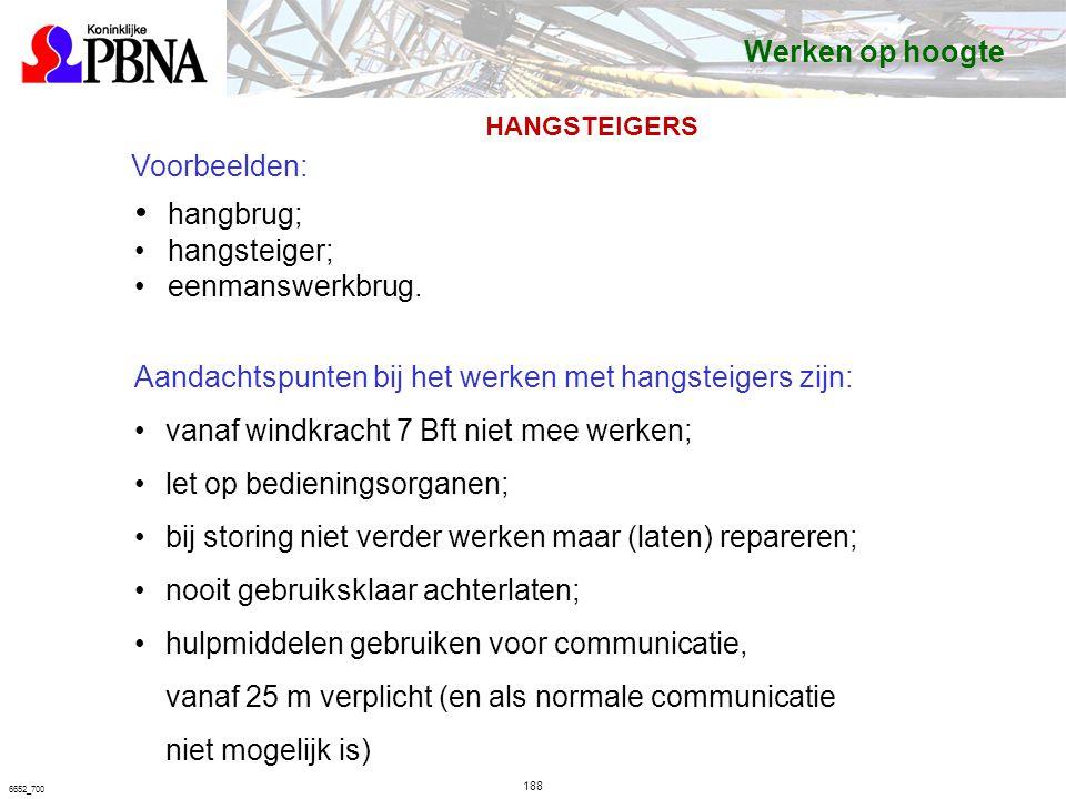 188 6652_700 Voorbeelden: hangbrug; hangsteiger; eenmanswerkbrug.