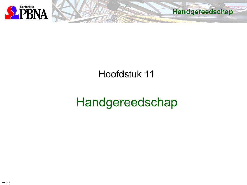 6650_700 Handgereedschap Hoofdstuk 11 Handgereedschap