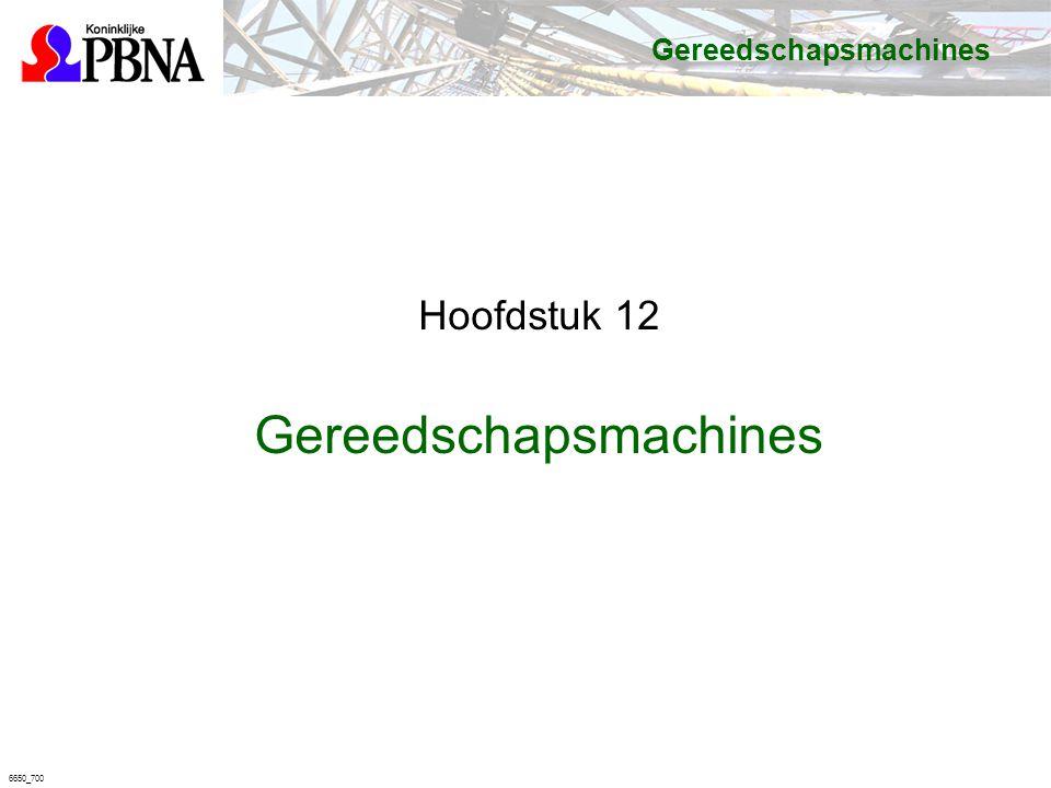 6650_700 Gereedschapsmachines Hoofdstuk 12 Gereedschapsmachines