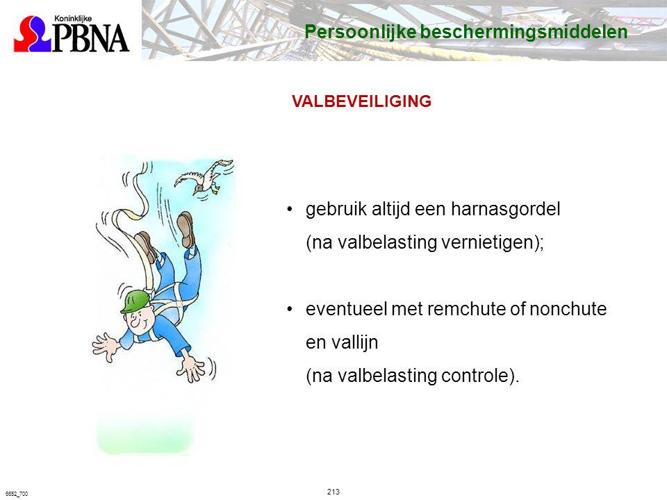 213 6652_700 VALBEVEILIGING gebruik altijd een harnasgordel (na valbelasting vernietigen); eventueel met remchute of nonchute en vallijn (na valbelasting controle).