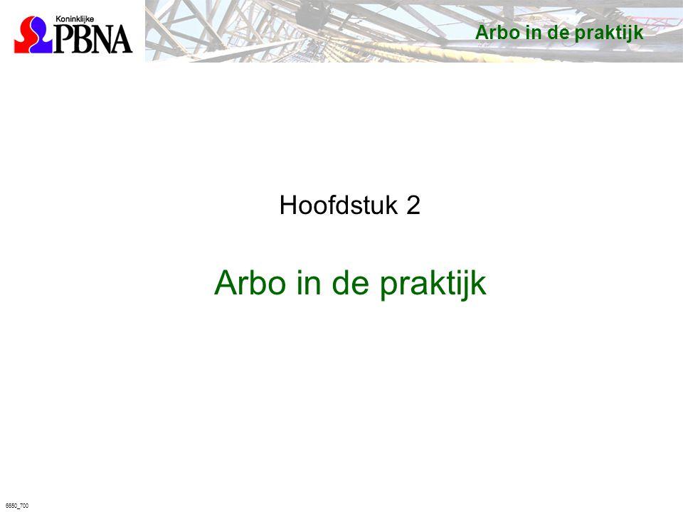 6650_700 Arbo in de praktijk Hoofdstuk 2 Arbo in de praktijk