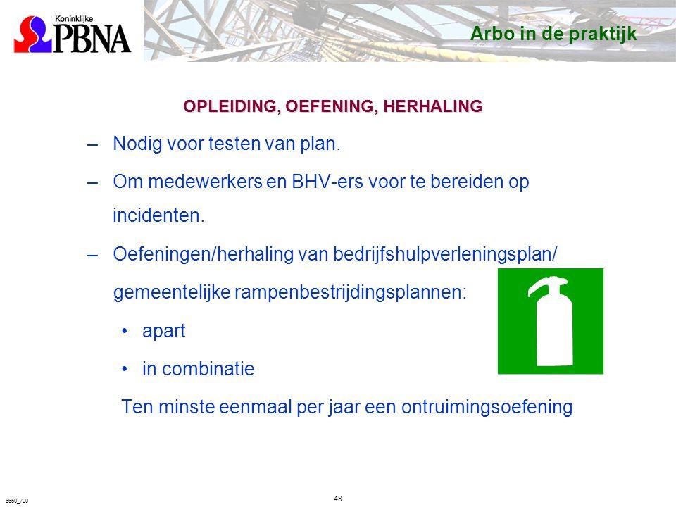 6650_700 OPLEIDING, OEFENING, HERHALING –Nodig voor testen van plan.