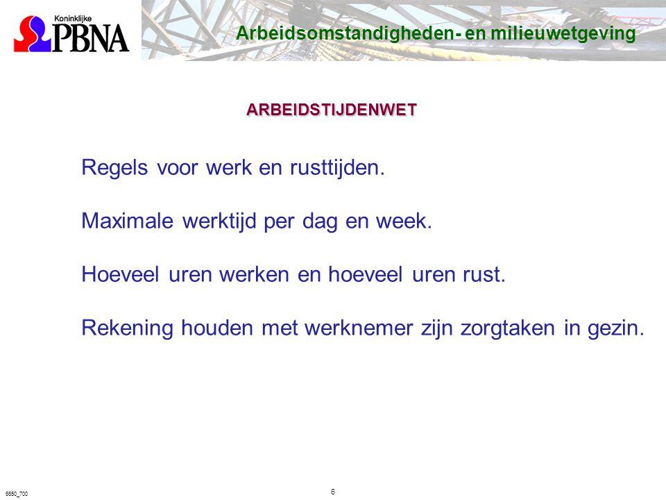 6650_700 Regels voor werk en rusttijden.Maximale werktijd per dag en week.