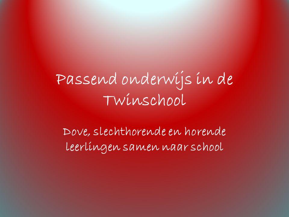 Passend onderwijs in de Twinschool Dove, slechthorende en horende leerlingen samen naar school