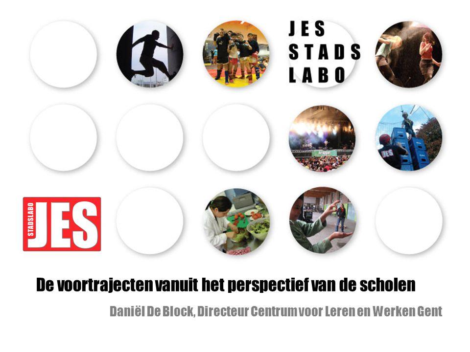 De voortrajecten vanuit het perspectief van de scholen Daniël De Block, Directeur Centrum voor Leren en Werken Gent