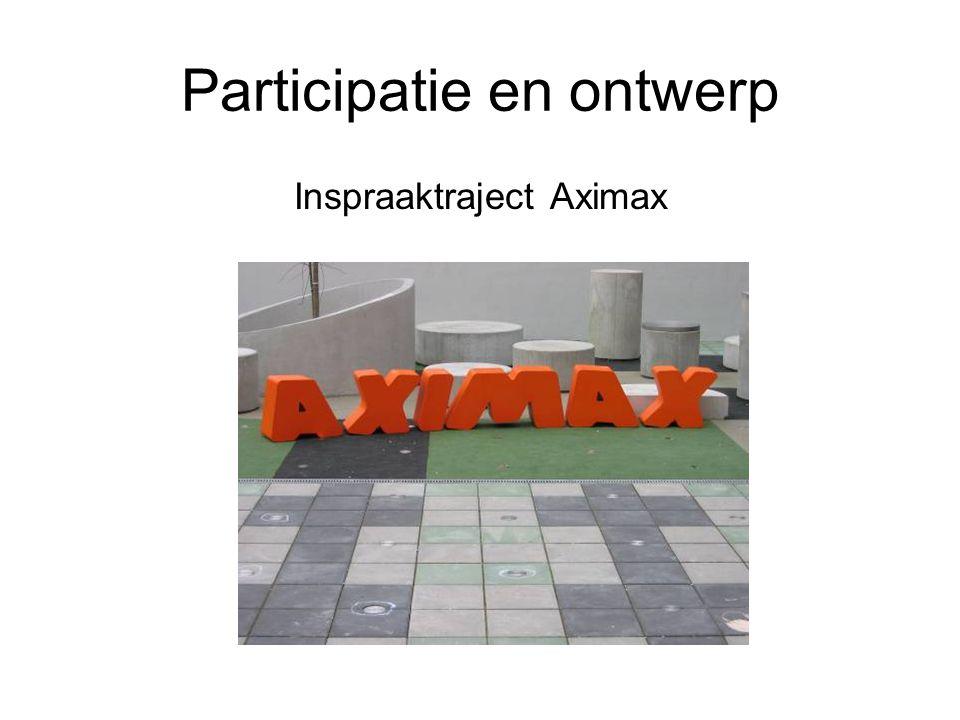 Participatie en ontwerp Inspraaktraject Aximax