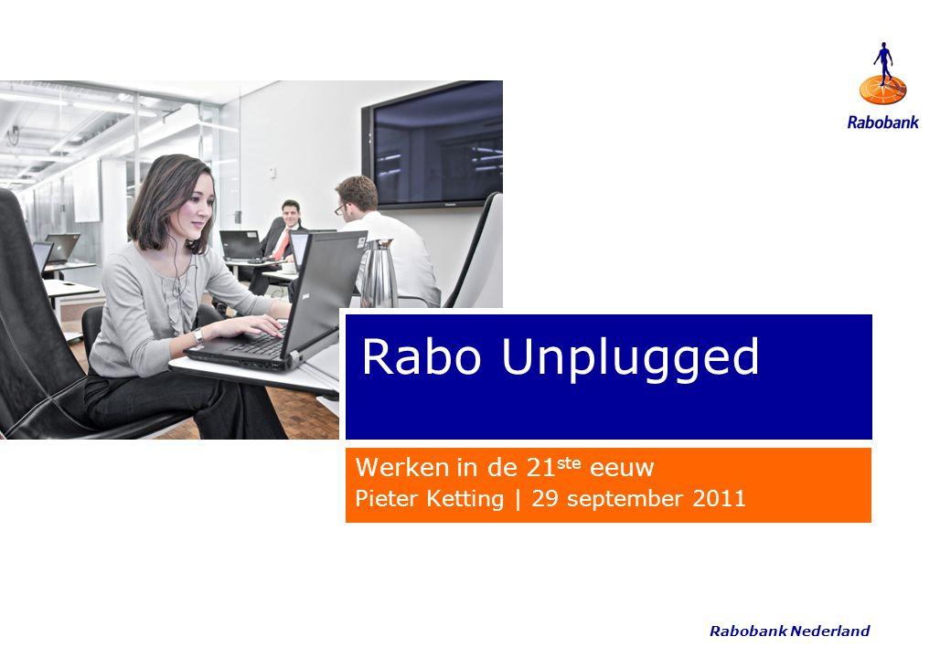 Rabobank Nederland Transformatieaanpak De transformatieaanpak van Rabo Unplugged doorloopt een aantal fasen waardoor elke afdeling Unplugged werken op zijn eigen wijze vorm geeft.