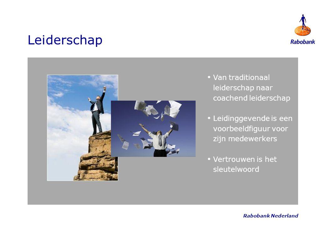 Leiderschap Rabobank Nederland Van traditionaal leiderschap naar coachend leiderschap Leidinggevende is een voorbeeldfiguur voor zijn medewerkers Vert