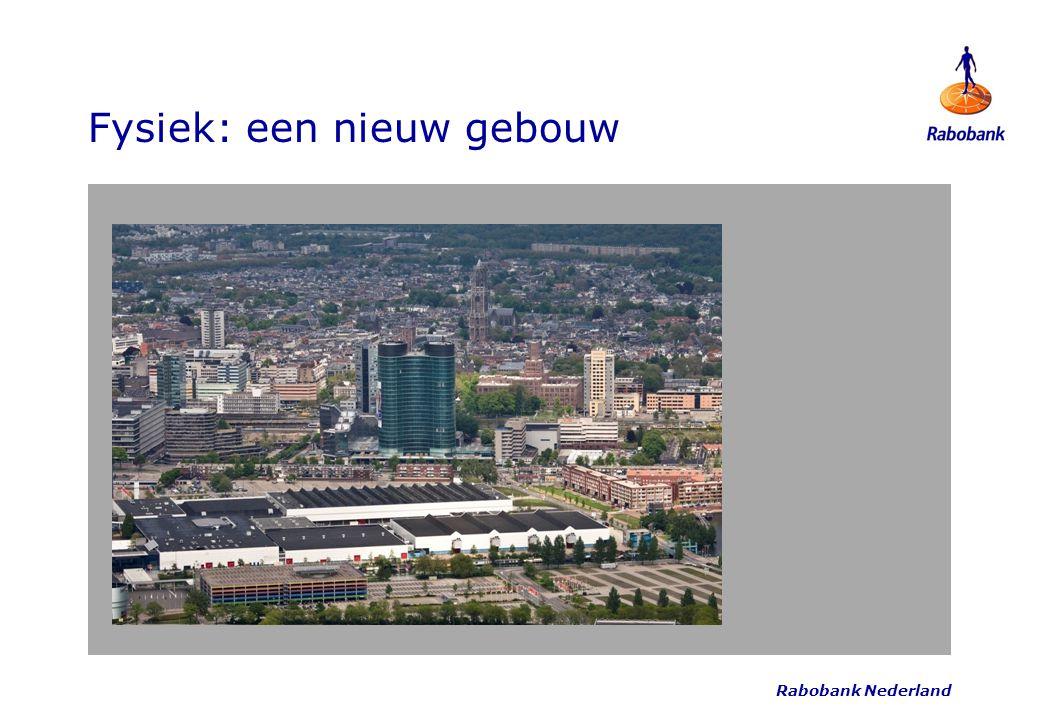 Rabobank Nederland Fysiek: een nieuw gebouw