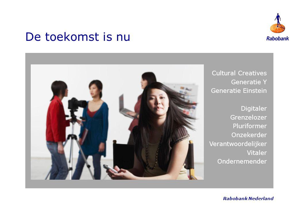 Rabobank Nederland De toekomst is nu Cultural Creatives Generatie Y Generatie Einstein Digitaler Grenzelozer Pluriformer Onzekerder Verantwoordelijker