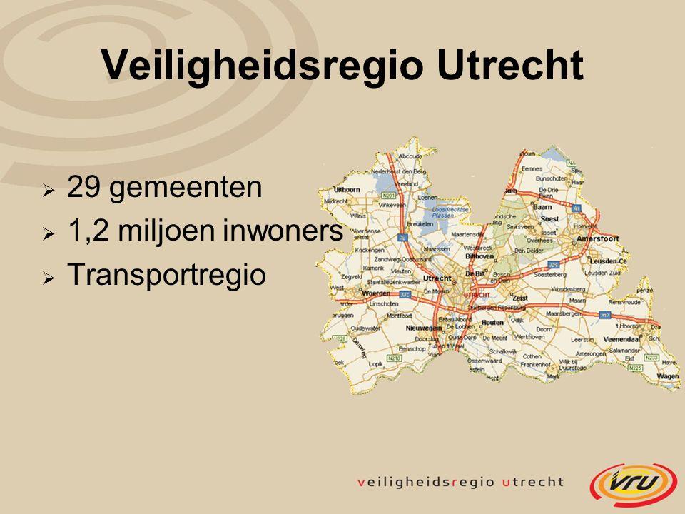 Veiligheidsregio Utrecht  29 gemeenten  1,2 miljoen inwoners  Transportregio