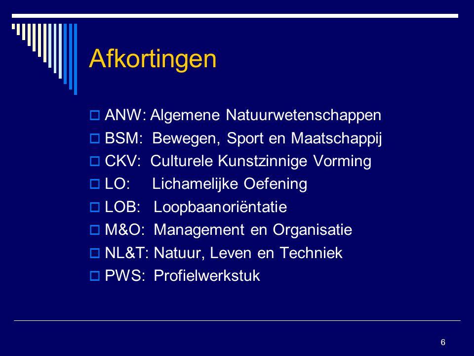 7 Gemeenschappelijk deel  Nederlands  Engels  2 e Moderne Vreemde Taal (MVT), kiezen uit: Frans, Duits of Spaans  Maatschappijleer  Literatuur  LO  CKV  ANW  LOB  PWS