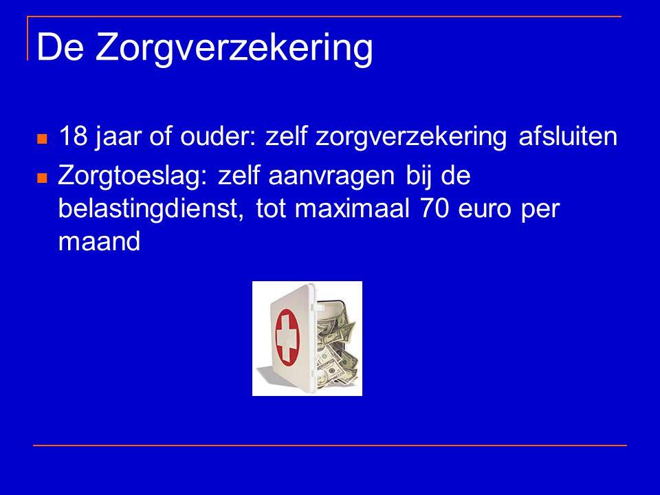 De Zorgverzekering 18 jaar of ouder: zelf zorgverzekering afsluiten Zorgtoeslag: zelf aanvragen bij de belastingdienst, tot maximaal 70 euro per maand