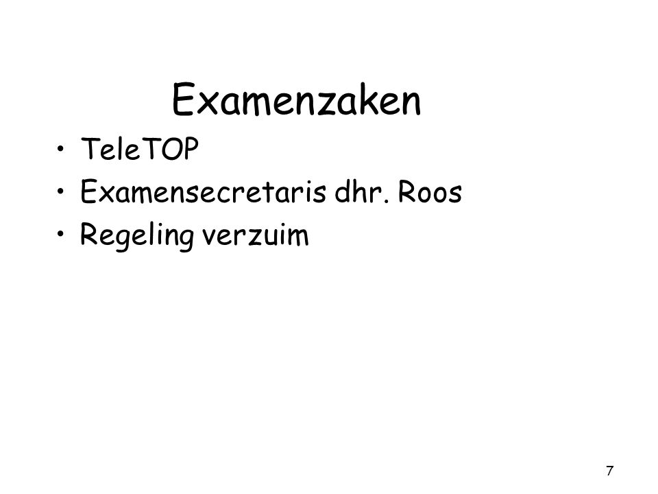7 Examenzaken TeleTOP Examensecretaris dhr. Roos Regeling verzuim