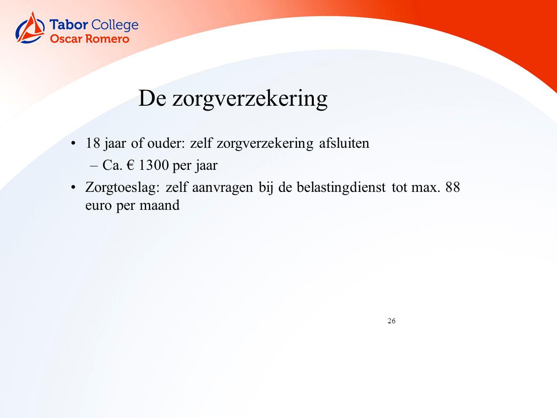26 De zorgverzekering 18 jaar of ouder: zelf zorgverzekering afsluiten –Ca.
