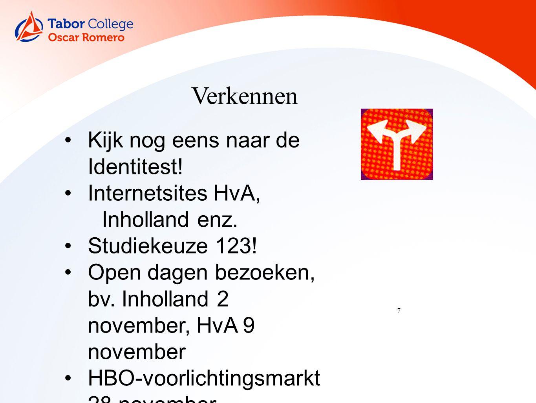 7 Verkennen Kijk nog eens naar de Identitest. Internetsites HvA, Inholland enz.