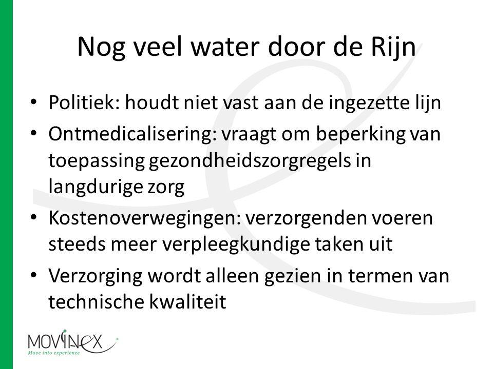 Nog veel water door de Rijn Politiek: houdt niet vast aan de ingezette lijn Ontmedicalisering: vraagt om beperking van toepassing gezondheidszorgregel