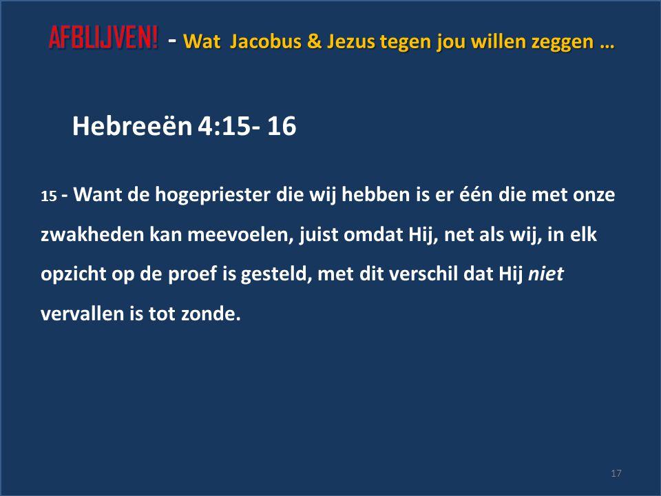 Wat Jacobus & Jezus tegen jou willen zeggen … 16