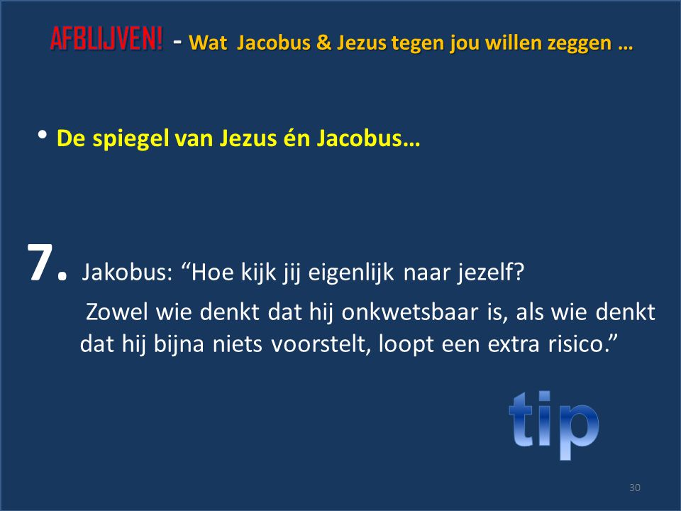"""29 6. Jakobus: """"Wie zichzelf gelooft als hij zaken goed praat is een beetje dom."""" De spiegel van Jezus én Jacobus…"""