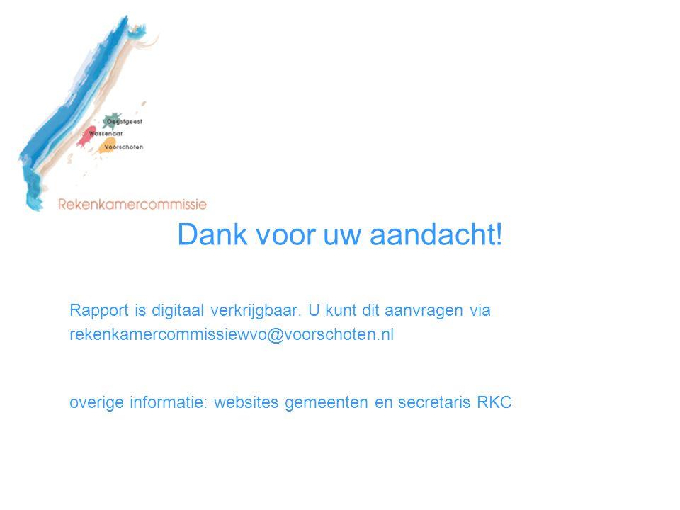 Dank voor uw aandacht! Rapport is digitaal verkrijgbaar. U kunt dit aanvragen via rekenkamercommissiewvo@voorschoten.nl overige informatie: websites g
