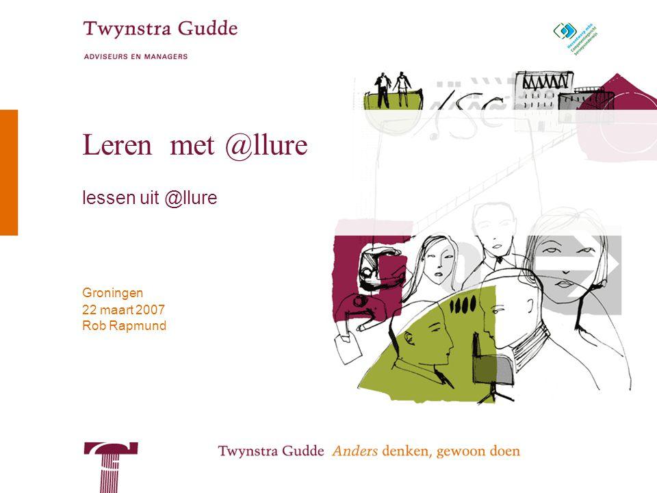 Rob Rapmund Groningen 22 maart 2007 Leren met @llure lessen uit @llure